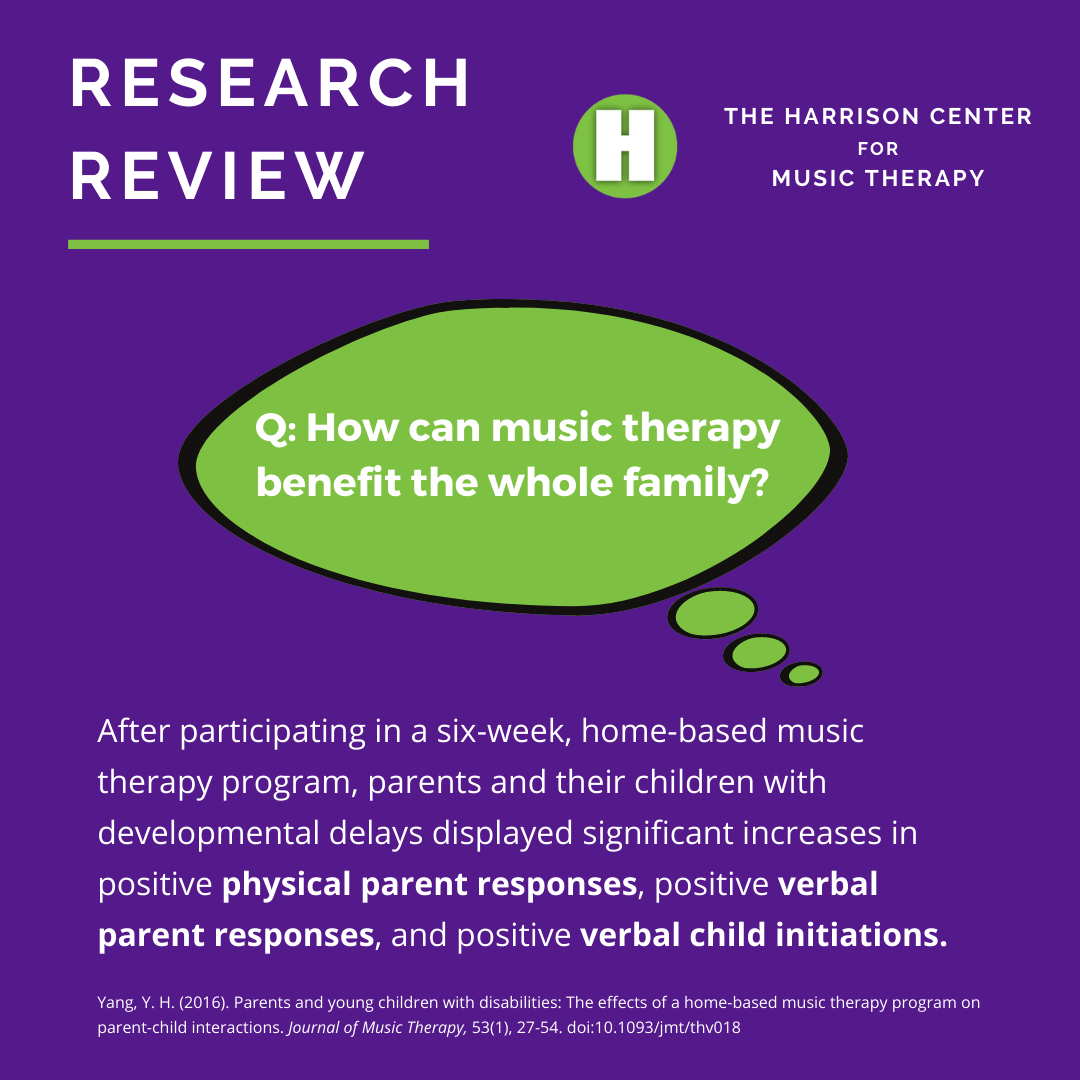 Q: How can music therapy benefit the whole family?